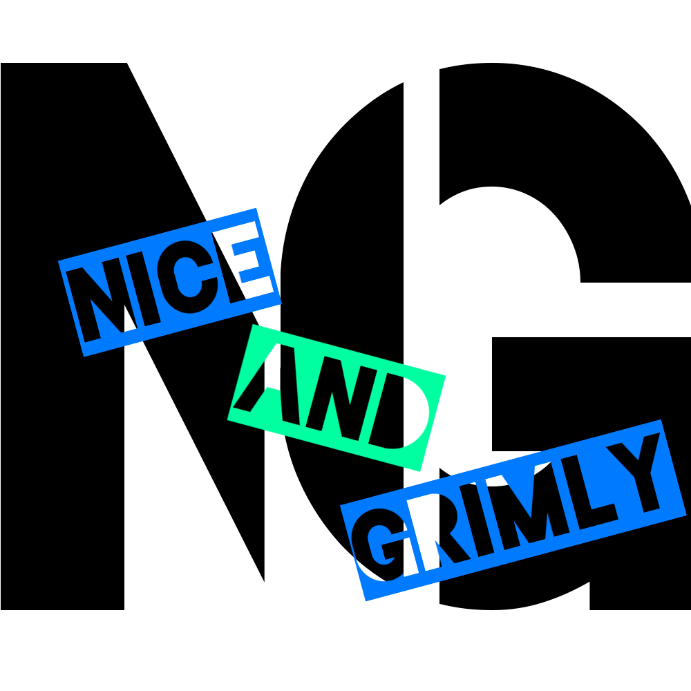 Nice and Grimly