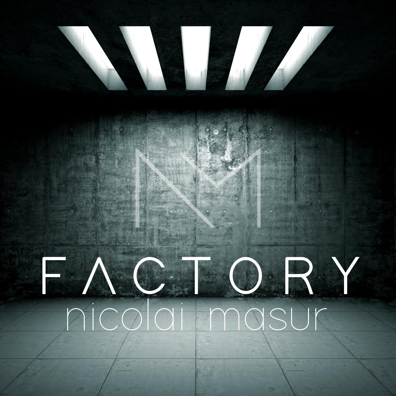 Nicolai Masur - Factory