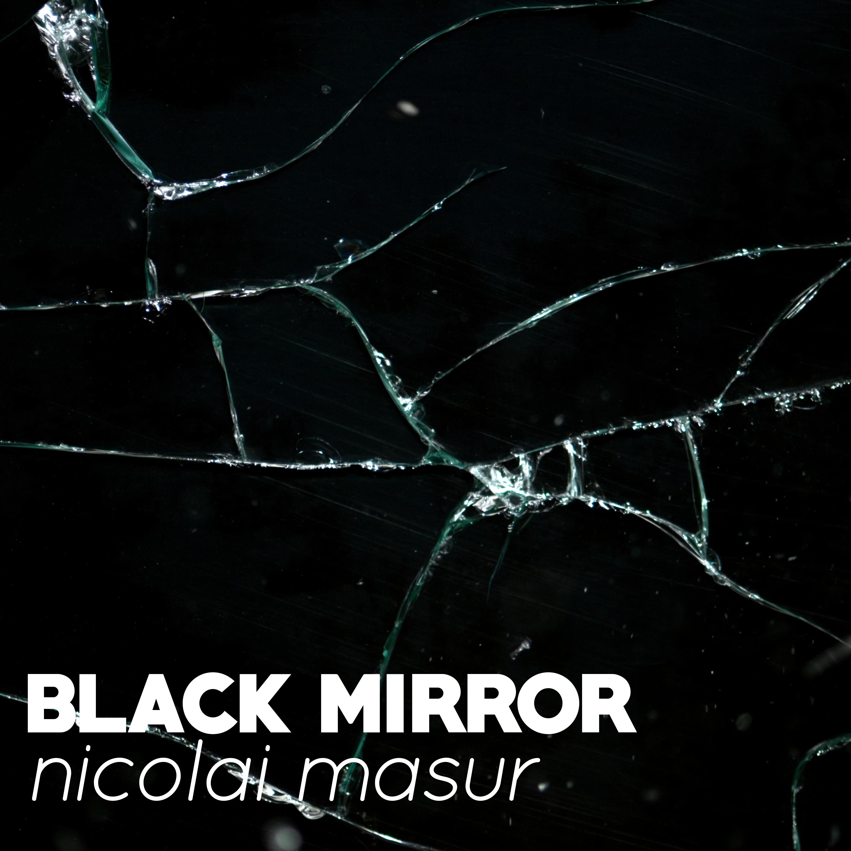 Nicolai Masur - Black Mirror Cover